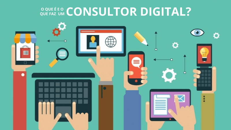 O que faz um Consultor Digital ou Consultor de Marketing Digital?