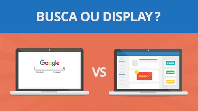 Anúncios de busca ou anúncios de display: qual traz os melhores resultados?