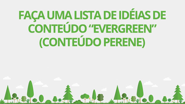 Faça uma lista de pautas perenes (conteúdo evergreen)