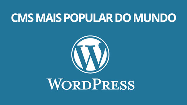 Wordpress: o CMS mais popular do mundo