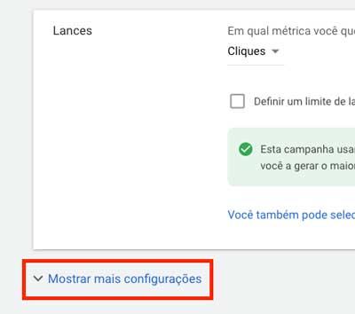 Google ads: mostrar mais configurações da nova campanha